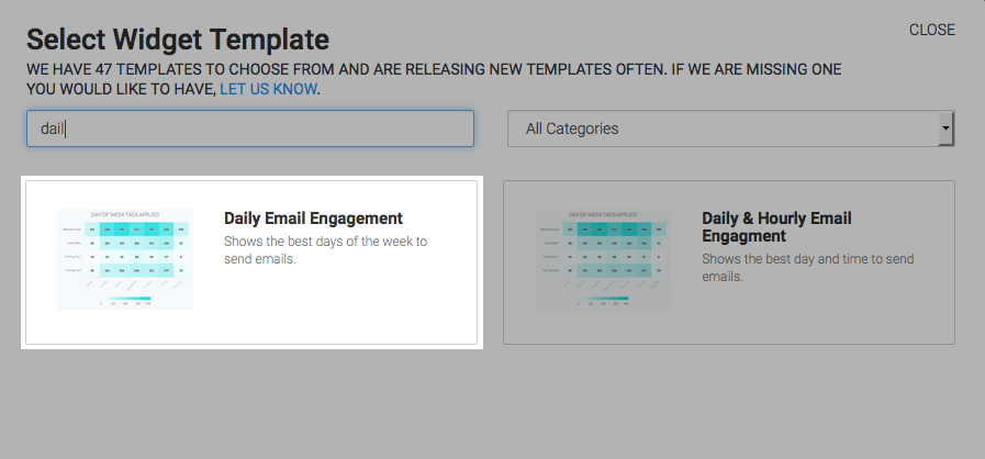 "To begin, click the ""+"" gear icon on your dashboard. Then type ""Daily"" in the search bar and click on the ""Daily Email Engagement"" widget."