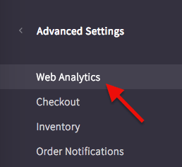 Click Web Analytics under Advanced Settings in your Big Commerce account.