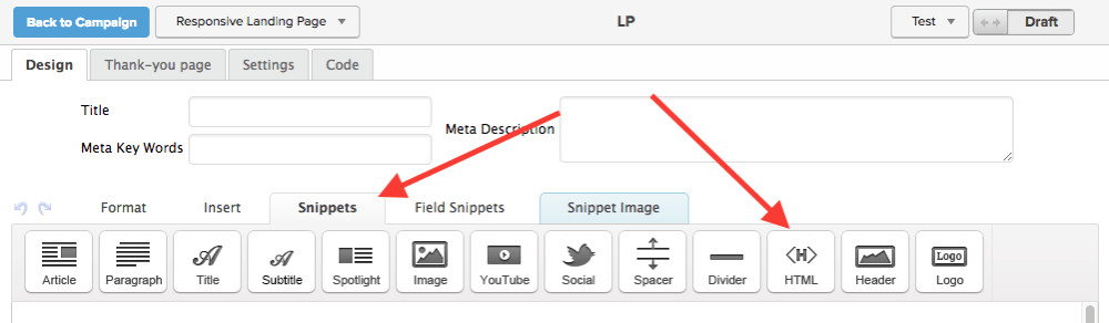 """Double click on the """"Landing Page"""" icon to edit the settings. Follow the steps you normally would by including fields, snippets, and styles of your choice. Then in the design tab click on """"Snippets"""". Drag the HTML Snippet to the top of the page gotten from Landing Pages"""