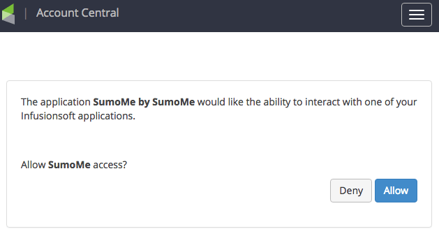 "As long as you are logged into Infusionsoft, a popup will appear asking you to allow SumoMe access. Click on ""Allow""."