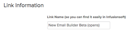 """Here is where you'll give it a name. I've named it  """"New Email Builder Beta (opens)""""."""