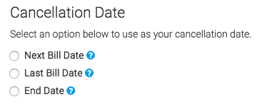 select the radio button for the cancellation date you want to use