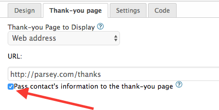 Paste your thank-you URL in the URL box and then check the Pass contact's information to the thank-you page box.