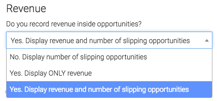 You can select to display the revenue or number of opportunities.