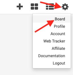 click the gear icon and select board